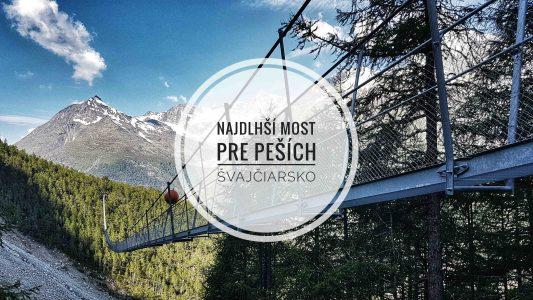 Najdlhší most pre peších vo Švajčiarsku