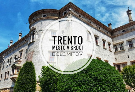 Trento – Mesto v srdci Dolomitov