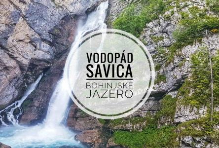 Vodopád Savica a Bohinjské jazero