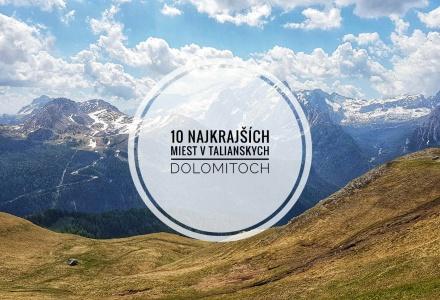 10 najkrajších miest v Dolomitoch