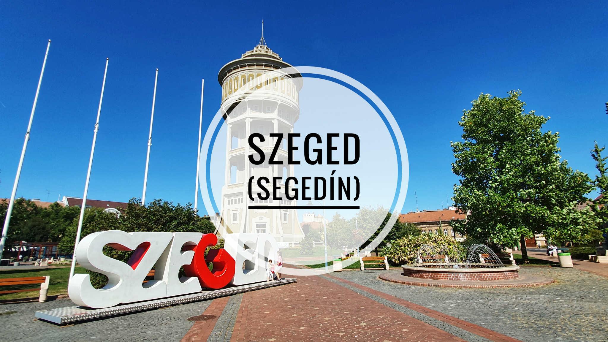 Szeged (Segedín) – Zaujímavosti mesta